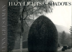 HAZY LIGHTS AND SHADOWS - Lynn Geesaman